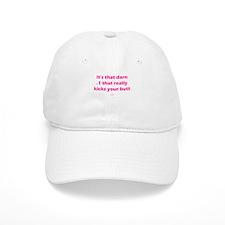 That darn .1 PINK Baseball Cap