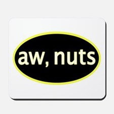 Aw, nuts Mousepad