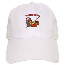 Your Knight Will Come Baseball Cap