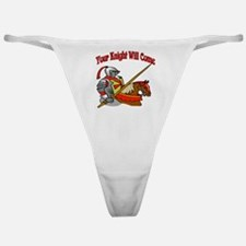 Your Knight Will Come Classic Thong