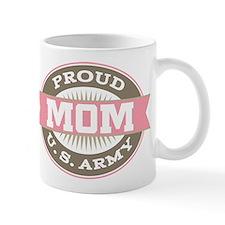 Proud U. S. Army Mom Mugs