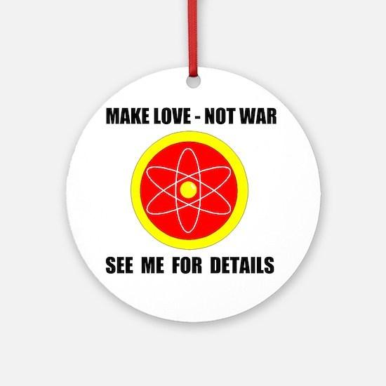 LOVE NOT WAR Ornament (Round)