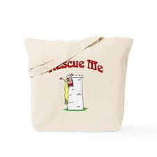 Rescue Me ! Tote Bag