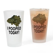 I Pooped Today Funny Drinking Glass