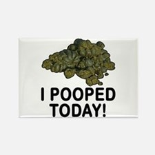 I Pooped Today Funny Rectangle Magnet