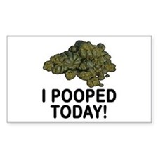 I Pooped Today Funny Decal