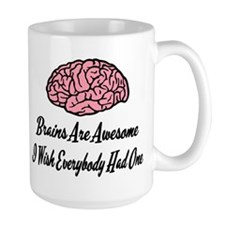Brains Are Awesome Mugs