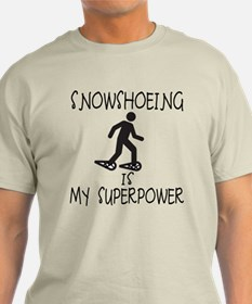 SNOWSHOEING is My Superpower T-Shirt