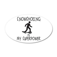 SNOWSHOEING is My Superpower Wall Decal
