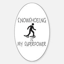 SNOWSHOEING is My Superpower Sticker (Oval)
