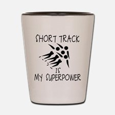 SHORT TRACK is My Superpower Shot Glass