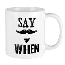 Say When Small Mug