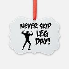 Never Skip Leg Day Ornament