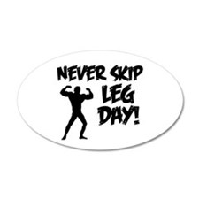 Never Skip Leg Day Wall Decal