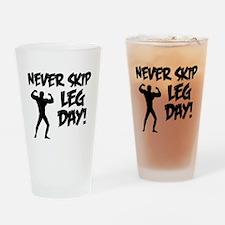 Never Skip Leg Day Drinking Glass