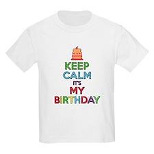 Keep Calm It's My Birth T-Shirt