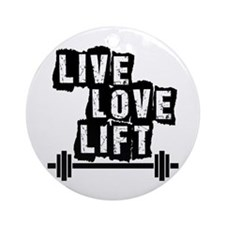 Live, Love, Lift Ornament (Round)