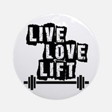 Live, Love, Lift Ornament (Round)