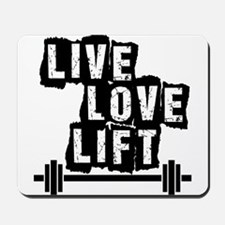 Live, Love, Lift Mousepad