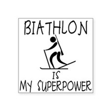 "BIATHLON is My Superpower Square Sticker 3"" x 3"""