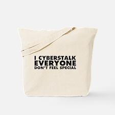I Cyberstalk Everyone Tote Bag
