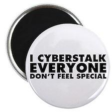 "I Cyberstalk Everyone 2.25"" Magnet (100 pack)"