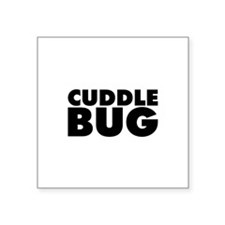 "Cuddle Bug Square Sticker 3"" x 3"""