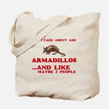 All I care about are Armadillos Tote Bag