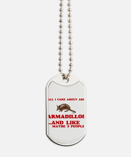 All I care about are Armadillos Dog Tags