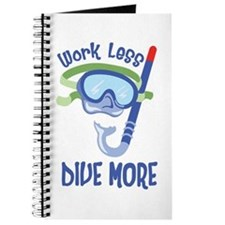 work less dive more Journal