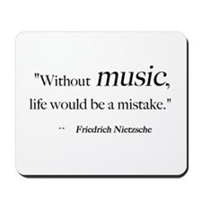 Without music, life is a mist Mousepad