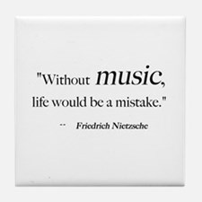Without music, life is a mist Tile Coaster