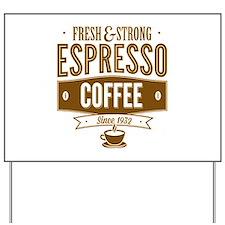 Espresso Coffee Yard Sign