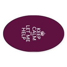 Keep Calm and Let Me Help Decal