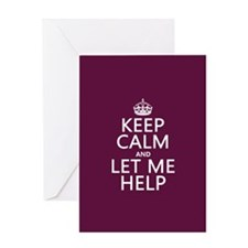 Keep Calm and Let Me Help Greeting Cards