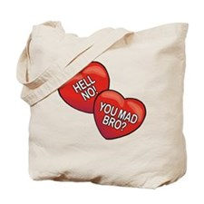 Hell No! You Mad Bro? Tote Bag