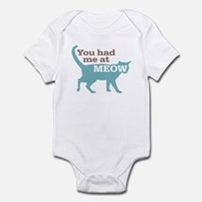 Had Me At MEOW Infant Bodysuit