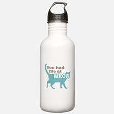 Had Me At MEOW Water Bottle