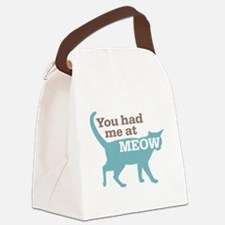 Had Me At MEOW Canvas Lunch Bag