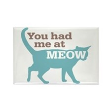 Had Me At MEOW Rectangle Magnet