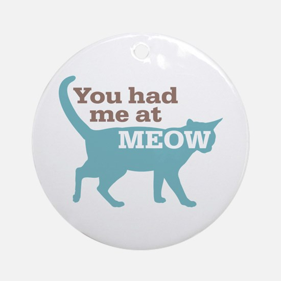 Had Me At MEOW Ornament (Round)