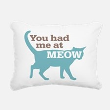 Had Me At MEOW Rectangular Canvas Pillow