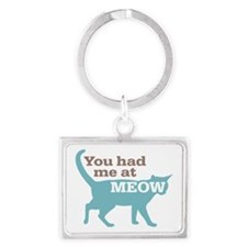 Had Me At MEOW Landscape Keychain