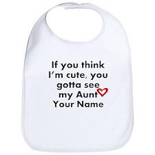 You Gotta See My Aunt (Custom) Bib