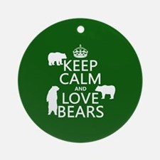 Keep Calm and Love Bears Ornament (Round)