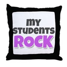 My Students Rock Throw Pillow