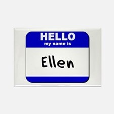 hello my name is ellen Rectangle Magnet