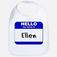 hello my name is ellen  Bib