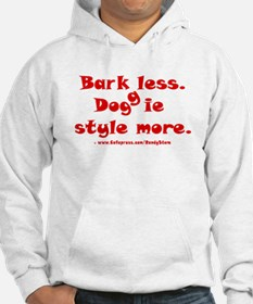 Bark Less Doggy Style More Hoodie