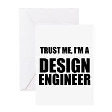 Trust Me, Im A Design Engineer Greeting Cards